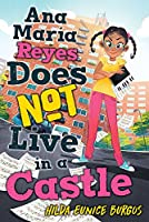Ana Maria Reyes Does Not Live in a Castle