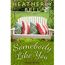 Somebody Like You: Starlight Hill series standalone sports romance