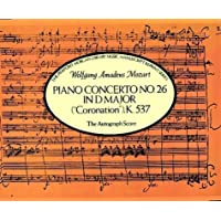 "Mozart: Piano Concerto No. 26 in d Major (""Coronation"", K.537 : Autograph Score)"