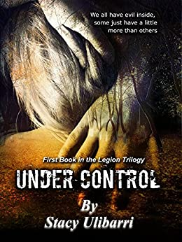 Under Control (Legion Trilogy Book 1) by [Ulibarri, Stacy]