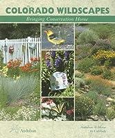 Colorado Wildscapes: Bringing Conservation Home (Colorado Wildscapes Bringing Conservation Home)