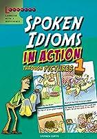 英語を英語で学ぶ In Actionシリーズ Spoken Idioms in Action 1