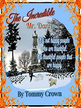 The Incredible Mr. Dann: ...a story of Thanksgiving (Cloud Nine Bedtime Stories Book 3) by [Crown, Tommy]