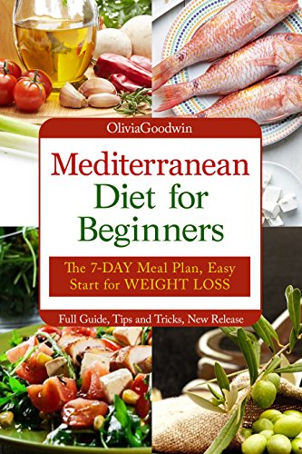 Mediterranean diet for beginners: The 7-DAY meal p...