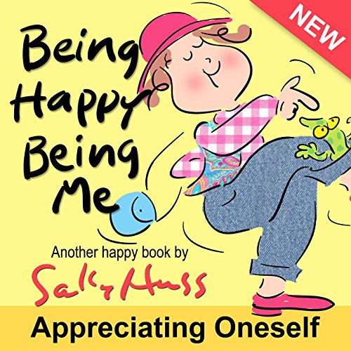 Children's Books: BEING HAPPY BEING ME (Delightful Bedtime Story/Picture Book, Discovering the Magic of Being Alive, for Beginner Readers, Ages 2-8) (English Edition)