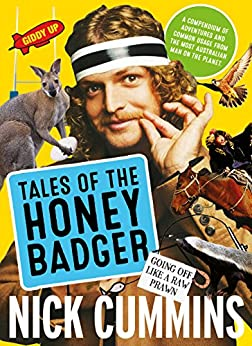 Tales of the Honey Badger by [Cummins, Nick]