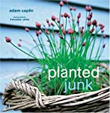 Planted Junk: A New Approach to Container Gardening 画像