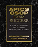 APICS CSCP Exam Success: A Guide to Achieving Certification on Your First Attempt (J. Ross Publishing)