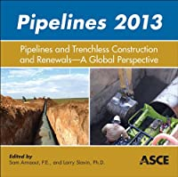 Pipelines 2013: Pipelines and Trenchless Construction and Renewals-A Global Perspective