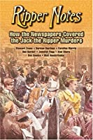 Ripper Notes: How the Newspapers Covered the Jack the Ripper Murders