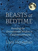 Beasts at Bedtime: Revealing the Environmental Wisdom in Children's Literature【洋書】 [並行輸入品]