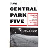 The Central Park Five: A story revisited in light of the acclaimed new Netflix series When They See Us, directed by Ava DuVer