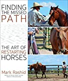 Finding the Missed Path: The Art of Restarting Horses (English Edition)