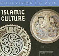 Islamic Culture (Discovering the Arts)