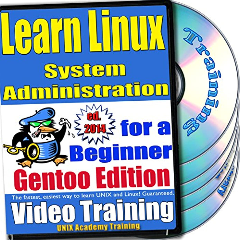 不運階下同盟Linuxのシステム管理。初級ビデオトレーニングおよび認定試験、英語でGentooのバージョン。 4 -DVDセット