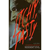 Itchy, Tasty: An Unofficial History of Resident Evil: An Unofficial History of Resident Evil