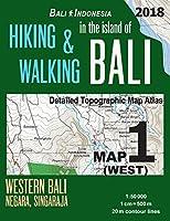 Bali Indonesia Map 1 (West) Hiking & Walking in the Island of Bali Detailed Topographic Map Atlas 1: 50000 Western Bali Negara Singaraja: Trails, Hikes & Walks Topographic Map (Travel Guide Hiking Trail Maps)