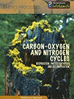 Carbon-oxygen And Nitrogen Cycles (Earth's Processes)