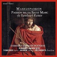Keiser: Markuspassion by Ensemble Jacques Moderne