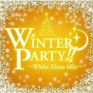 WINTER PARTY~White Xmas Mix~