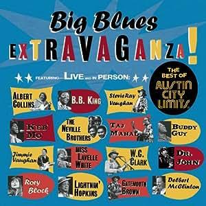 Big Blues Extravaganza : The Best Of Austin City Limits