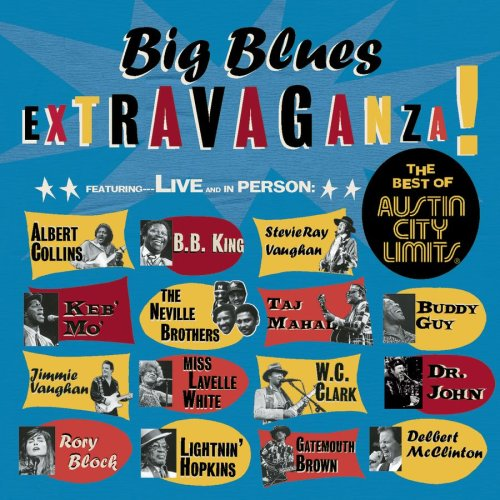 Big Blues Extravaganza : The Best Of Austin City Limits