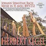 ヨハン・セバスチャン・バッハ:ミサ曲ロ短調 ヘルベルト・ケーゲル指揮ライプツィヒ放送響他