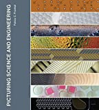Picturing Science and Engineering (The MIT Press)