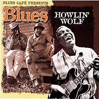Blues Cafe Presents Howlin' Wo