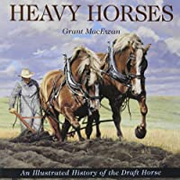 Heavy Horses: Highlights of Their History (Western Canadian Classics)