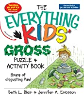 The Everything Kids' Gross Puzzle & Activity Book: Hours of Disgusting Fun! (Everything® Kids)