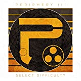Periphery III: Select Difficul