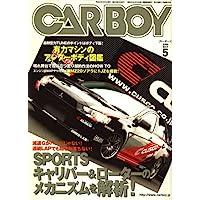 CAR BOY (カーボーイ) 2008年 05月号 [雑誌]