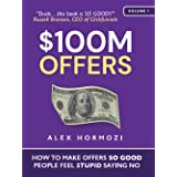 $100M Offers: How To Make Offers So Good People Feel Stupid Saying No