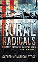 Rural Radicals: Righteous Rage in the American Grain