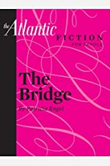 The Bridge (A short story from The Atlantic) (From the Archives of The Atlantic) Kindle Edition