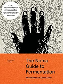 The Noma Guide to Fermentation (Foundations of Flavor) by [Redzepi, René, Zilber, David]