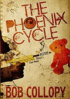The Phoenix Cycle: The Best Shall Rise by [Collopy, Bob]