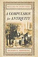 A Compulsion for Antiquity: Freud and the Ancient World (Cornell Studies in the History of Psychiatry) by Richard H. Armstrong(2006-09-14)