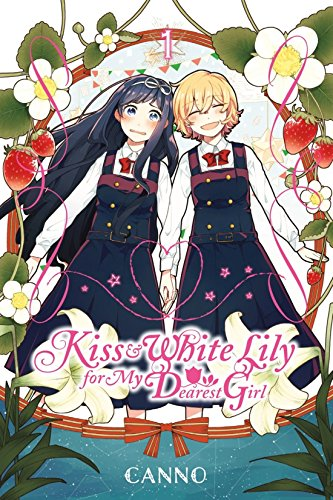 Kiss and White Lily for My Dearest Girl, Vol. 1