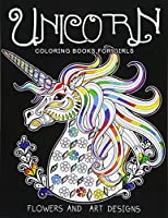 Unicorn Coloring Books for Girls: Featuring Various Unicorn Designs Filled With Stress Relieving Patterns
