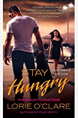 Stay Hungry: The Bounty Hunters (Bounty Hunters Series Book 3) Kindle Edition