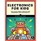 Electronics for Kids: Play With Simple Circuits and Experiment With Electricity