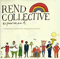 Homemade Worship By Handmade People by Rend Collective Experiment (2012-01-10)