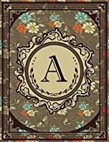 Vintage Monogram: Floral Initial A Letter Old Book Monogram Dotted Bullet Notebook Journal Dot Grid Planner Organizer 8.5x11 Vintage Retro Classy Style for Woman and Girl