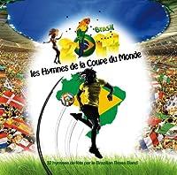 Les Hymnes De La Coupe Du Mond