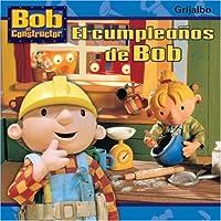 El cumpleanos de Bob / Bob's Birthday (Bob El Constructor)