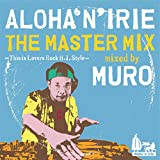 ALOHA 'N' IRIE the Master Mix -This is Lovers Rock H.I. Style- mixed by MURO