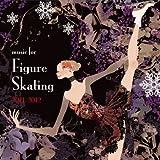 最新!フィギュア・スケート・ミュージック 2011~2012
