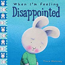 When Im Feeling Disappointed